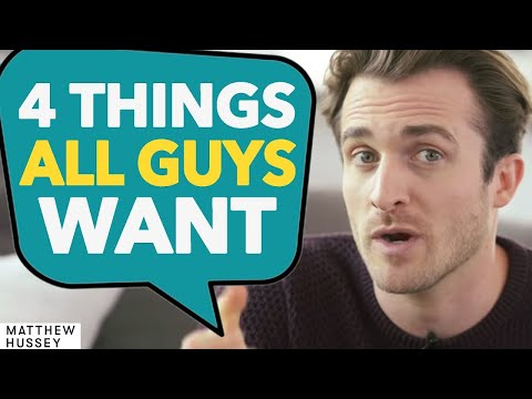 What Men Want: Top 4 Things We Love In Our Dream Woman (Matthew Hussey, Get The Guy)