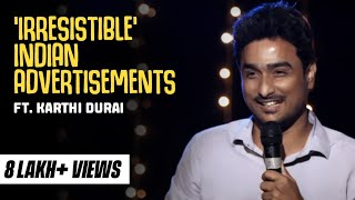 Tamil Stand up comedy 'Irresistible' Indian Advertisements Karthi Durai