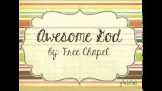 Awesome God by Free Chapel (Lyrics)