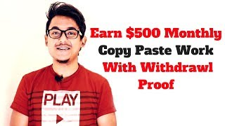 Earn $500 Monthly Copy Paste Work - With Withdrawl Proof