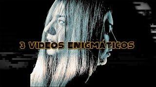 3 videos enigmáticos (y enervantes)