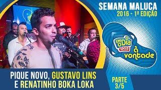 Pique Novo, Gustavo Lins e Renatinho Boka Loka - Parte 3/5