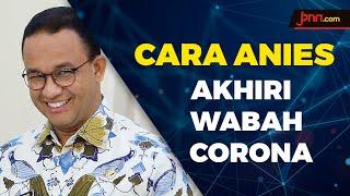 Anies Baswedan Akhiri Wabah Corona Dengan Caranya Sendiri - JPNN.com