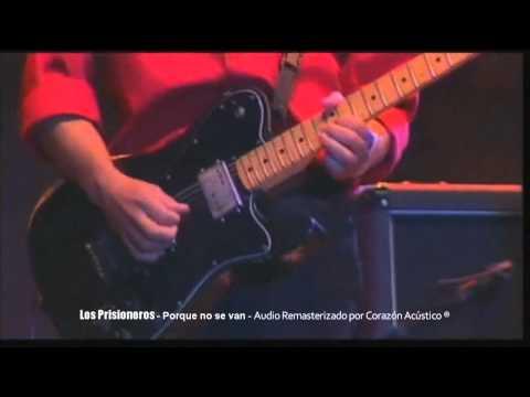 LOS PRISIONEROS - Porque no se van (HD) Remasterizado - WARNER MUSIC ®