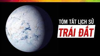 #184 Tóm Tắt Lịch Sử 4,5 Tỉ Năm của Trái Đất - Phần 1 | Vũ Trụ #31