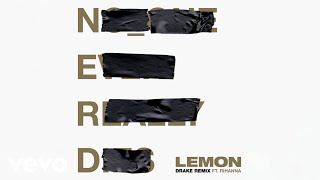 N E R D Rihanna Lemon Drake Remix Audio Ft Drake