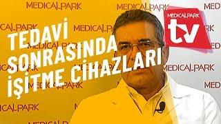 Tedavi Sonrasında İşitme Cihazları   Medical Park   TV