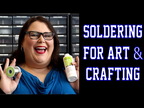Soldering for Art & Crafting - 2 Ways