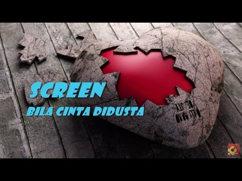 SCREEN - Bila Cinta Didusta ★★★ LIRIK ★★★