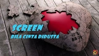 Download lagu SCREEN Bila Cinta Didusta LIRIK