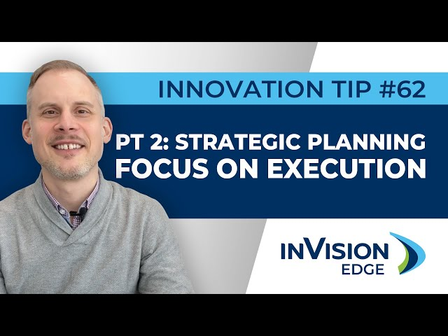 INNOVATION TIP #62  |  Part 2: Strategic Planning - Focus on Execution