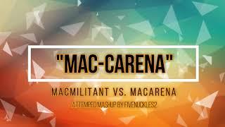 [Mashup] Macmilitant vs. Macarena - Mac-Carena