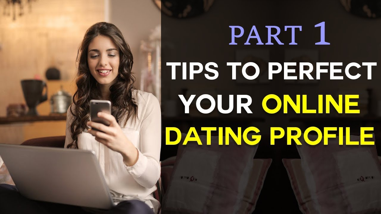 Online dating profile advice for men