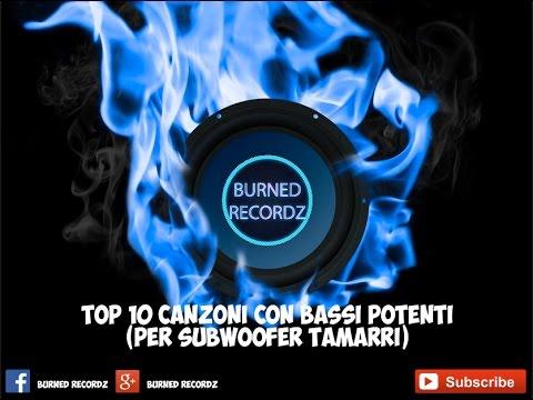 Top 10 Canzoni con bassi potenti [Per Subwoofer Tamarri - Album 1]