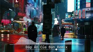 Đáp Án Của Bạn Remix  ( 1Hour ) | Nhạc Tiktok gây nghiện