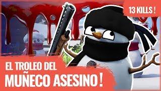 EL TROLEO Y LAS 13 KILLS DEL MUÑECO DE NIEVE ASESINO EN FORTNITE