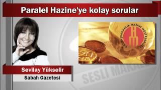 Sevilay Yükselir : Paralel Hazine'ye kolay sorular