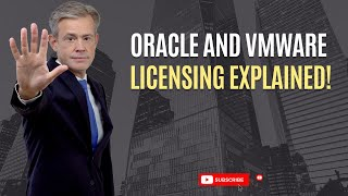 Oracle and VMware Licensing EXPLAINED!