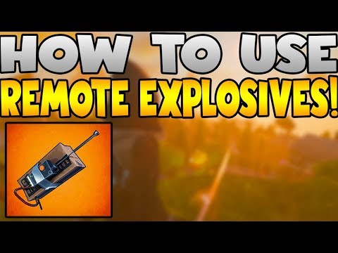 Fortnite: HOW TO USE THE REMOTE EXPLOSIVES! - FULL IN DEPTH GUIDE!