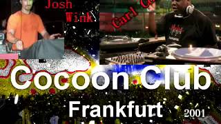 Josh Wink - Carl Cox @ Cocoon Club Frankfurt 2001  #carlcox  #joshwink #cocoon #technomusic
