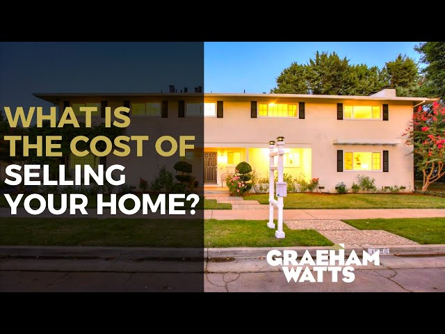 What is the Cost of Selling Your Home? | Graeham Watts