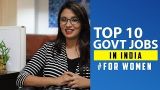 Top 10 Government jobs in India for Women - Departments, Salaries