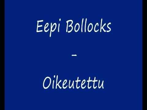 Eepi Bollocks - Oikeutettu