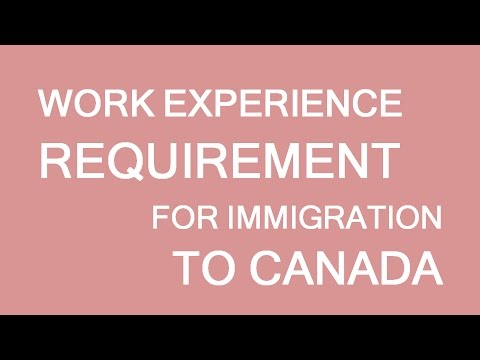 Minimum work experience for immigration to Canada. LP Group