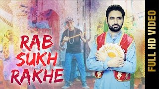 RAB SUKH RAKHE (Full Video) || DEEP GREWAL Feat.GABRU PUNJAB DE (UK) || Latest Punjabi Songs 2017