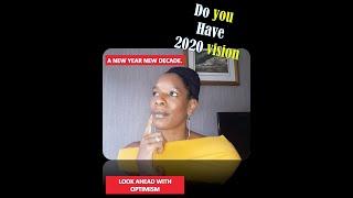 Do You Have 2020 vison?
