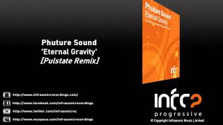 Phuture Sound - Eternal Gravity (Pulstate Remix)