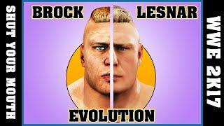 BROCK LESNAR evolution [SMACKDOWN SHUT YOUR MOUTH - WWE 2K17]