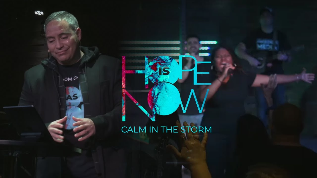Hope Is Now- Calm In The Storm