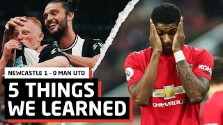 5 Things We Learned vs Newcastle   NUFC 1-0 MUFC