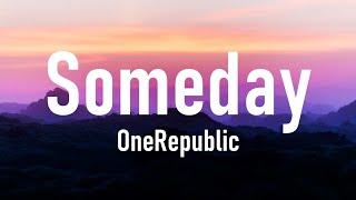 OneRepublic - Someday (Lyrics)