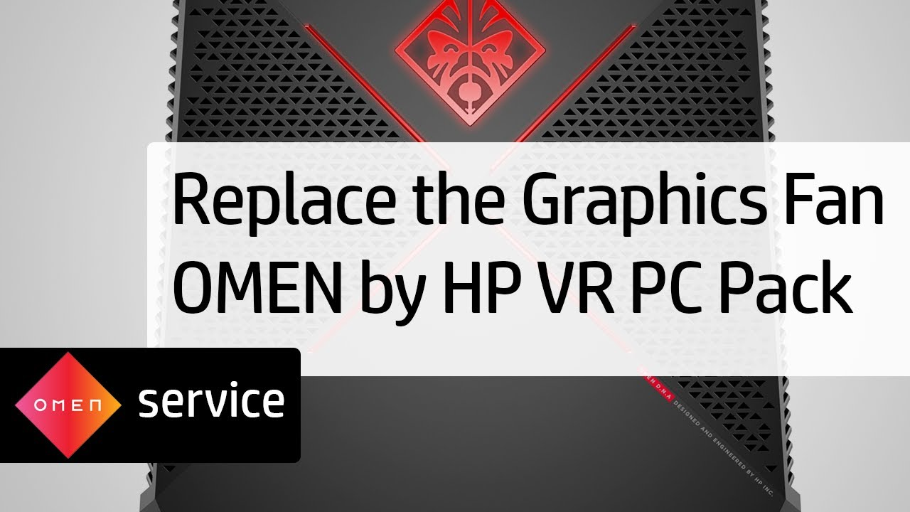 Removing and Replacing the Graphics Fan on the OMEN by HP VR PC Pack | HP  OMEN | HP