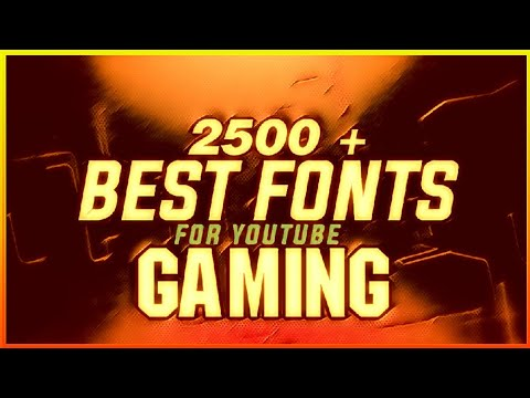 Best FREE Fonts To Use For YouTube 2019! (For  Banners/Headers/Logos/Thumbnails)| 2500 gaming fonts |