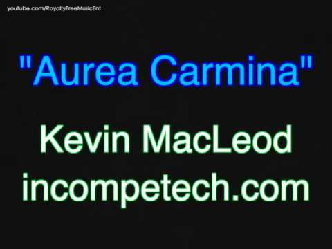 Kevin MacLeod - Aurea Carmina - Royalty Free Music
