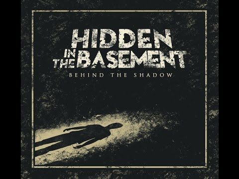 Hidden In The Basement - Behind The Shadow (Full Album 2016)