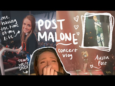 Crying At A Post Malone Concert. A Vlog.