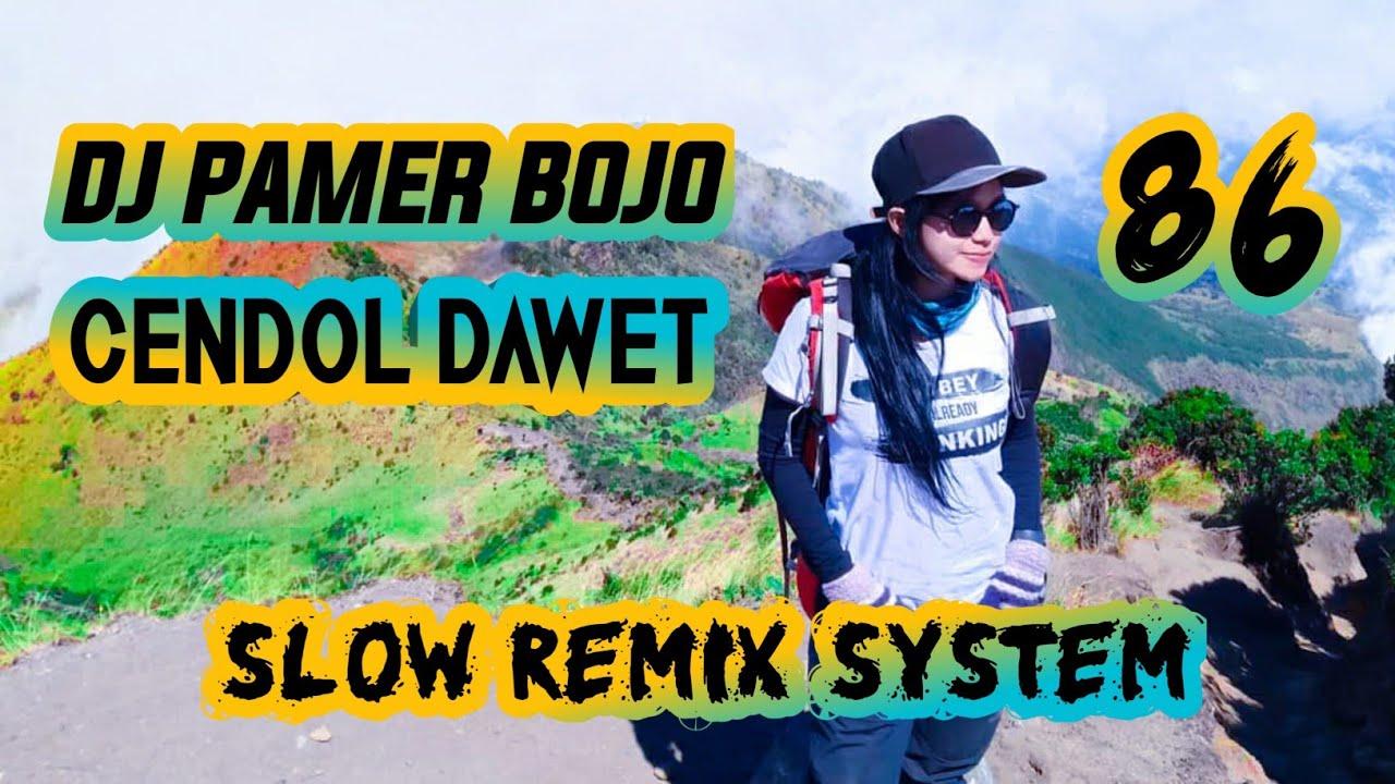 Dj Pamer Bojo Cendol Dawet Slow Remix Fullbass 2019