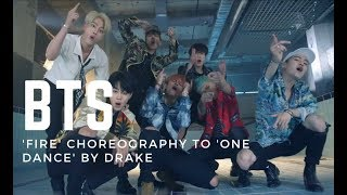 BTS 'Fire' choreography to 'One Dance' by Drake