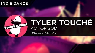 IndieDANCE || Tyler Touché - Act Of God (Flava