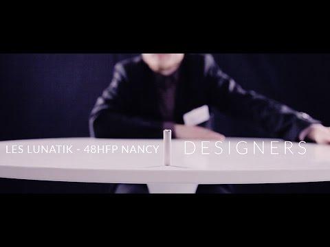 Designers - Les Lunatik - 48HFP Nancy