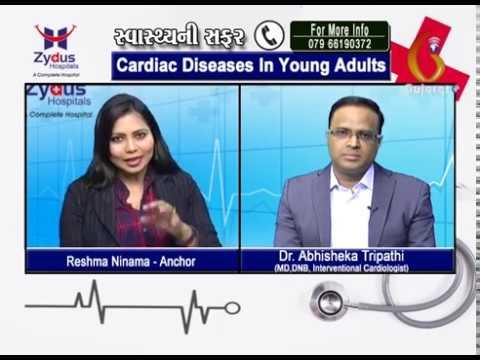 Zydus Hospital – Cardiac Diseases In Young Adults  with Dr.Abhisheka Tripathi