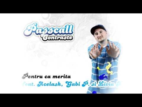Passcall - Pentru că merită feat. Acelash,  Gabi P. şi Livia
