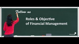 Roles and Objective Of Financial Management Chapter 9