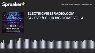 S4 - EVR ft CLUB BIG DOME VOl. 4 (part 1 of 12)