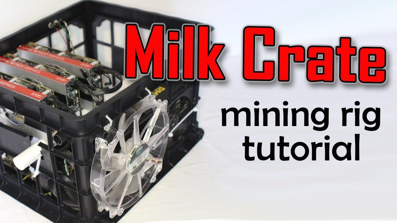 How to Build a Milk Crate Mining Rig Tutorial - YouTube