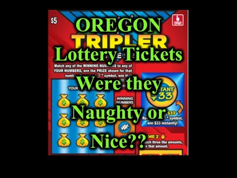 OREGON Lottery Tickets Were They Naughty Or Nice?